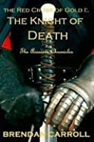 The Knight of Death: The Assassin Chronicles (The Red Cross of Gold #1)