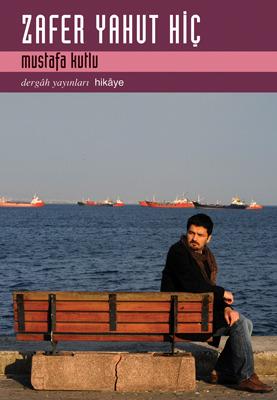 Zafer Yahut Hiç by Mustafa Kutlu