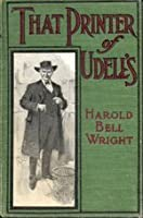 That Printer of Udell's: A Story of the Middle West