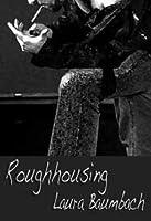 Roughhousing