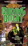 Burning Bright by Melissa Scott