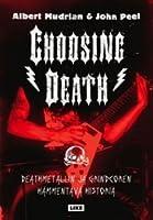 Choosing Death: Deathmetallin ja grindcoren hämmentävä Historia