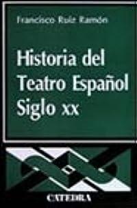 Historia del Teatro Español. Siglo XX