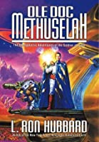 Ole Doc Methuselah: The Intergalactic Adventures of the Soldier of Light