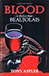 Blood Is Thicker Than Beaujolais (Wine Lover's Mysteries, #1)