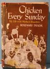 Chicken Every Sunday: My Life with Mother's Boarders