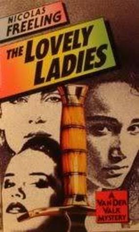 Nicolas Freeling The Lovely Ladies (Van der Valk #9