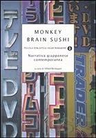Monkey Brain Sushi: Narrativa contemporanea giapponese