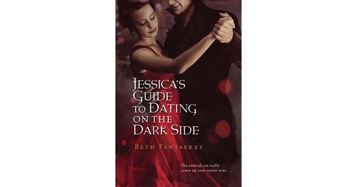 jessicas guide to dating on the dark side Jessica's guide to dating on the dark side 21k likes fantaskey's novel is far more than a romantic fantasy jessica is a witty, spunky.