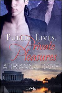 Public Lives, Private Pleasures by Adrianna Dane