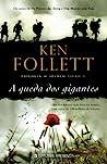 A Queda dos Gigantes by Ken Follett