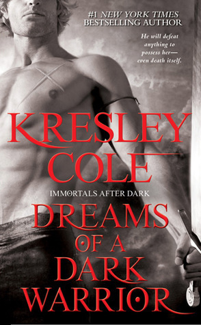 #10 Dreams of a Dark Warrior (Immor - Kresley Cole