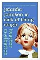 Jennifer Johnson Is Sick of Being Single