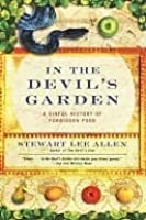 In The Devil S Garden A Sinful History Of Forbidden Food