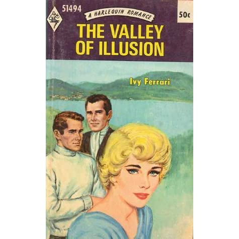 The Valley of Illusion (Harlequin Romance, #1494) by Ivy Ferrari