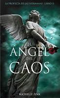 El ángel del caos (La profecía de las hermanas, #2)