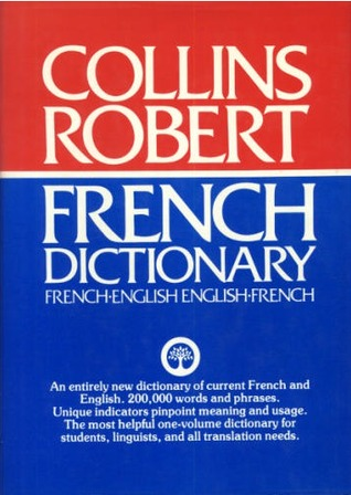 Collins Robert French Dictionary: French-English English-French
