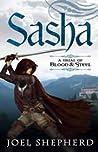 Sasha (A Trial of Blood & Steel, #1)