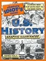 The Complete Idiot's Guide to U.S. History Graphic Illustrated