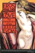 Eros and the Mysteries of Love - The Metaphysics of Sex