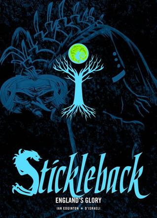 Stickleback: England's Glory (Stickleback, #1)