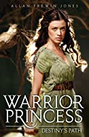 Destiny's Path (Warrior Princess, #2)