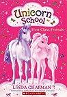 First-Class Friends (Unicorn School, #1)