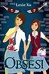 Obsesi by Lexie Xu