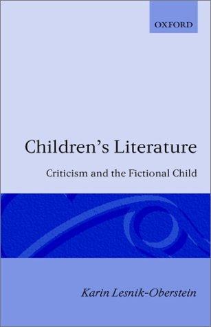 Children's Literature: Criticism and the Fictional Child