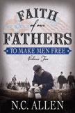 Faith of Our Fathers: To Make Men Free