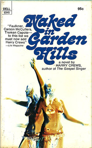 Naked in Garden Hills by Harry Crews