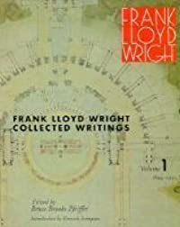 Frank Lloyd Wright Collected Writings: Volume 1, 1894-1930
