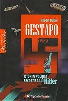 Gestapo. Istoria poliţiei secrete a lui Hitler