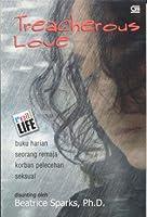 Treacherous Love: Buku Harian Seorang Remaja Korban Pelecehan Seksual