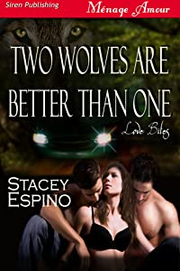 Two Wolves are Better Than One (Love Bites, #1)