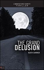 The Grand Delusion (Manufactured Identity, Book #2)