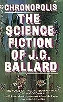 Chronopolis: The Science Fiction of J. G. Ballard