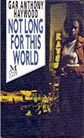Not Long for This World (Aaron Gunner, #2)