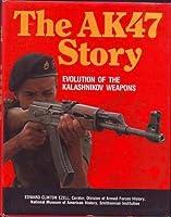 The Ak47 Story: Evolution of the Kalashnikov Weapons