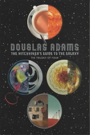 The Hitchhiker's Guide to the Galaxy: The Trilogy of Four (Hitchhiker's Guide, #1-4)
