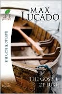 The Gospel of Luke - Max Lucado