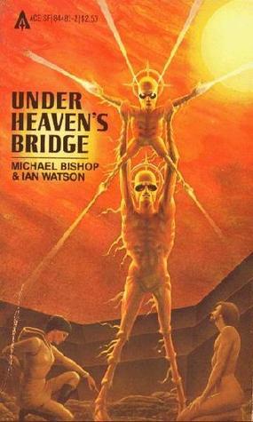 Image result for Michael Bishop & Ian Watson: Under Heaven's Bridge.