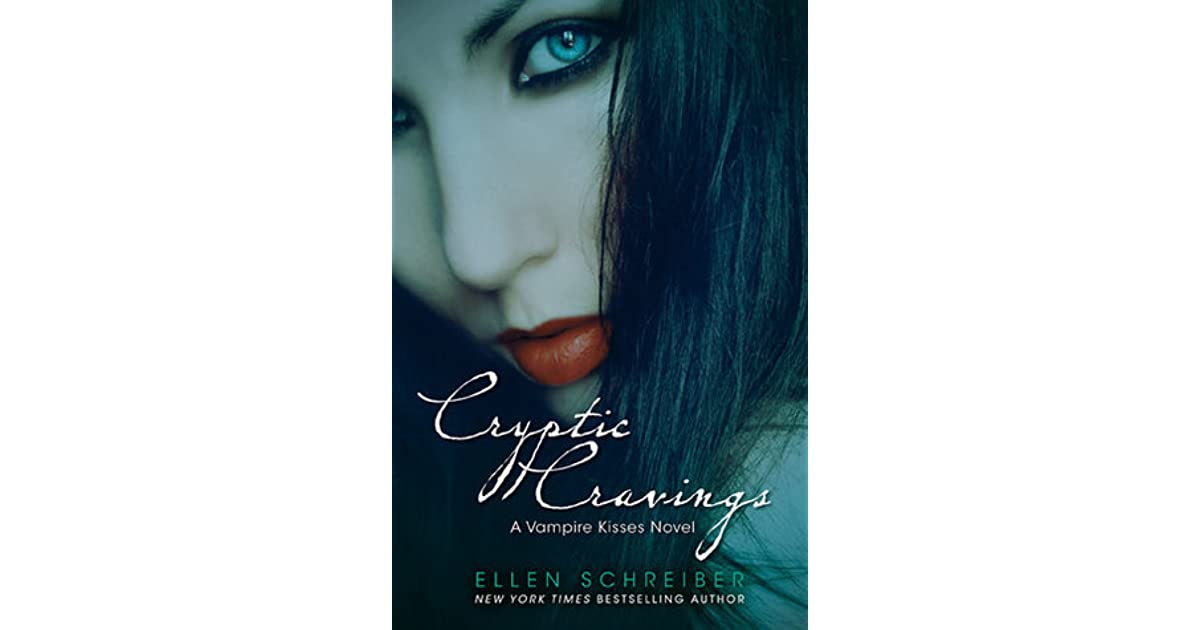 Cryptic Cravings Vampire Kisses 8 By Ellen Schreiber