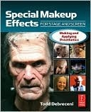 Special Make-Up Effects for Stage Screen Making and Applying Prosthetics