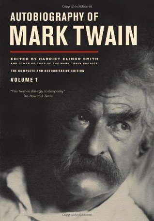 Autobiography of Mark Twain, Volume 3  The Complete and Authoritative Edition 3(2015, University of California Press)