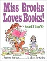 Miss Brooks Loves Books (And I Don't) (ePib)