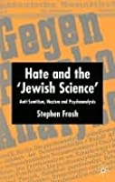 Hate and the ''Jewish Science''