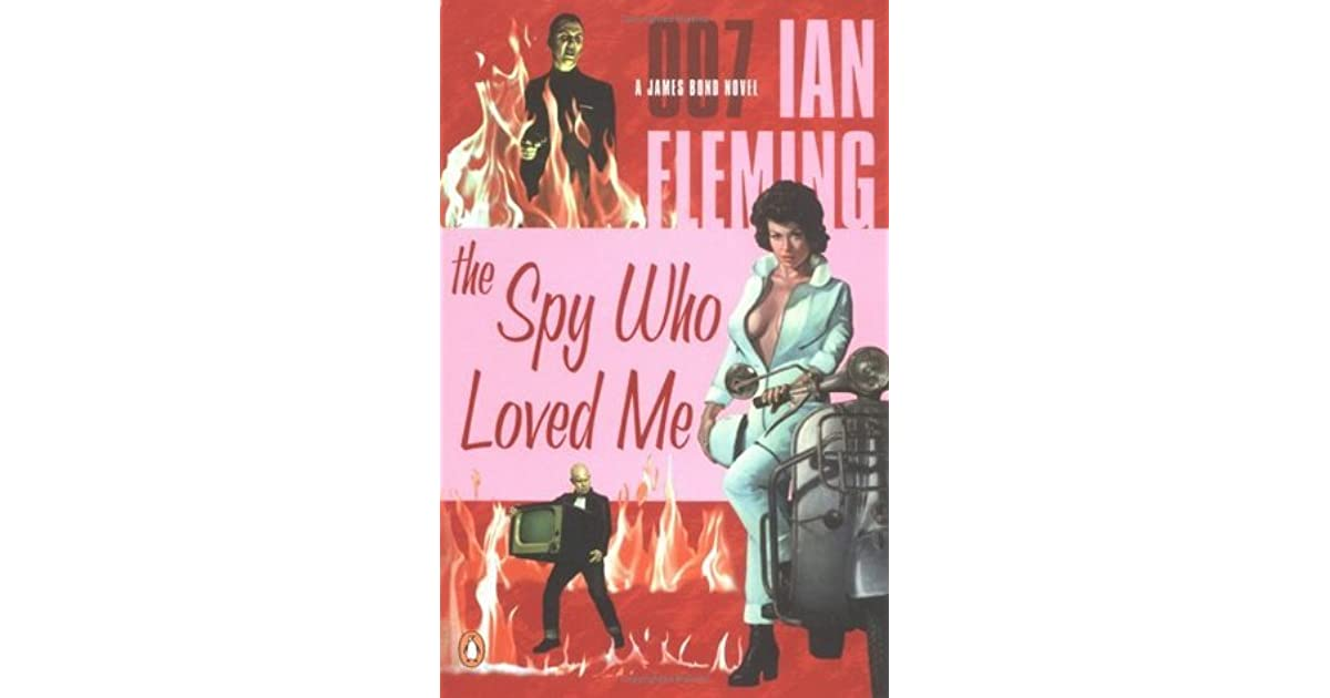 The Spy Who Loved Me James Bond 10 By Ian Fleming