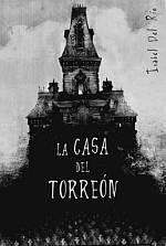 La casa del torreón by Isabel del Río
