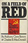 On a Field of Red: The Communist International & the Coming of World War 2